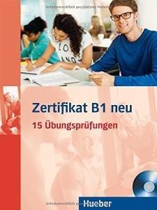 کتاب آلمانی Zertifikate B1 neu 15 Ubungsprufungen + CD