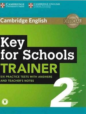 کتاب Key for Schools Trainer 2 Six Practice Tests with Answers