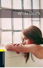 کتاب  وایت دث Oxford Bookworms Library Level 1 White Death