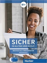 کتاب آلمانی Sicher in Alltag und Beruf! B1+ (Kurs- und Arbeitsbuch)
