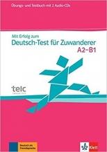 کتاب آلمانی Mit Erfolg zum Deutsch-Test fur Zuwanderer A2-B1: Test- und Ubungsbuch