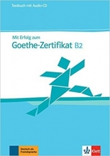 کتاب Mit Erfolg zum Goethe-Zertifikat B2: Testbuch + Audio-CD