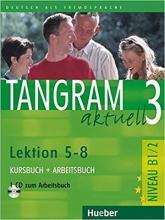 کتاب آلمانی تانگرام Tangram 3 aktuell NIVEAU B1/2 Lektion 5-8 Kursbuch + Arbeitsbuch + CD