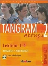 کتاب آلمانی تانگرام TANGRAM 2 Aktuell NIVEAU A2/1 Lektion 1-4 Kursbuch + Arbeitsbuch+ CD