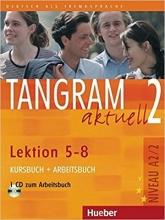 کتاب آلمانی تانگرام TANGRAM 2 Aktuell NIVEAU A2/2 Lektion 5-8 Kursbuch + Arbeitsbuch+ CD