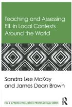 کتاب Teaching and Assessing EIL in Local Contexts Around the World