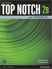 کتاب آموزشی تاپ ناچ ویرایش سوم Top Notch 2B with Workbook Third Edition