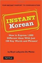 کتاب  !Instant Korean: How to express 1,000 different ideas with just 100 key words and phrases