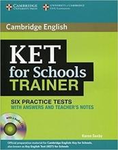 کتاب Cambridge English KET For Schools Trainer (6Practice Tests)+CD