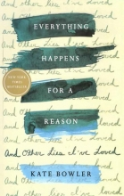 کتاب Everything Happens for a Reason And Other Lies I've Loved