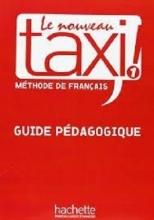 کتاب Le Nouveau Taxi ! 1 - Guide pédagogique
