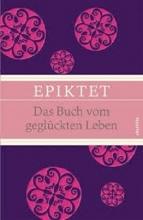 کتاب المانی Epiktet: Das Buch vom geglückten Leben