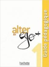 کتاب معلم Alter ego 1 A1 guide pedagogique