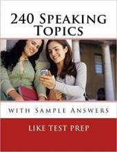 کتاب 240Speaking Topics: with Sample Answers