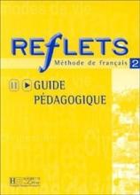 کتاب  Reflets: Niveau 2 Guide Pedagogique