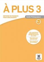 کتاب A plus 3 - Guide Pedagogique