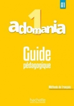 کتاب Adomania 1 : Guide pédagogique