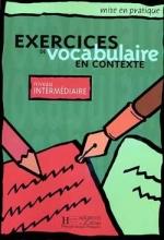 کتاب Exercices de Vocabulaire en context - Intermediaire