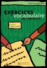 کتاب Exercices de Vocabulaire en context - Debutant
