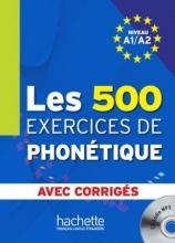 کتاب Les 500 Exercices de phonétique A1/A2 - Livre + corrigés intégrés + CD audio MP3