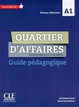 کتاب  Quartier d'affaires - Niveau A1 - Guide pédagogique