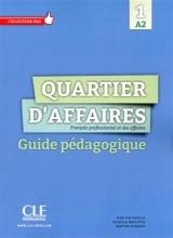 کتاب Quartier d'affaires 1 - Niveau A2 - Guide pedagogique