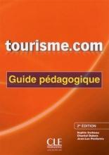 کتاب Tourisme. com - Guide pedagogique - 2eme rdition