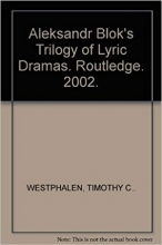 کتاب  Aleksandr Blok's Trilogy of Lyric Dramas. Routledge. 2002