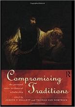 کتاب Compromising Traditions: The Personal Voice in Classical Scholarship